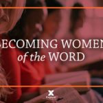 Becoming Women of the Word: How to Study God's Word in Context
