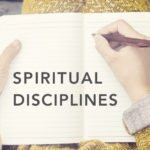 Spiritual Disciplines | Bible Reading and Journaling