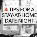 4 Tips for a Stay-at-Home Date Night