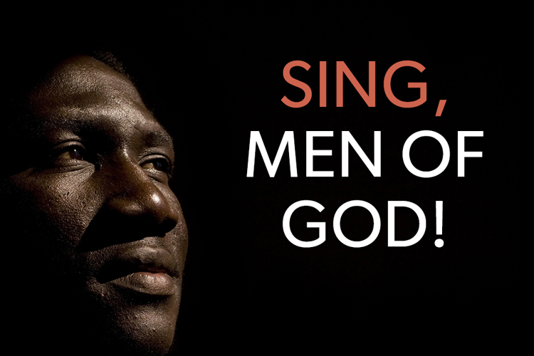 Sing Men of God!