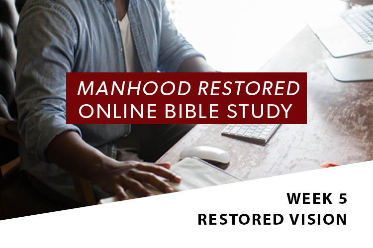 Manhood Restored Online Bible Study [Session 5]
