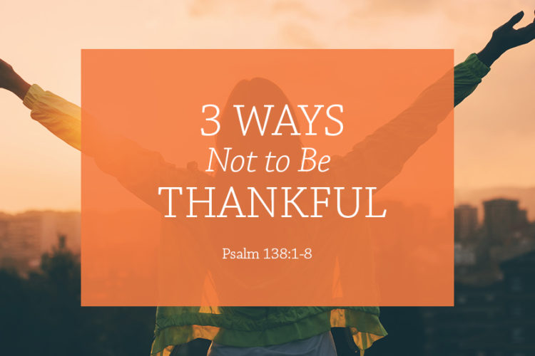3 Ways Not to be Thankful