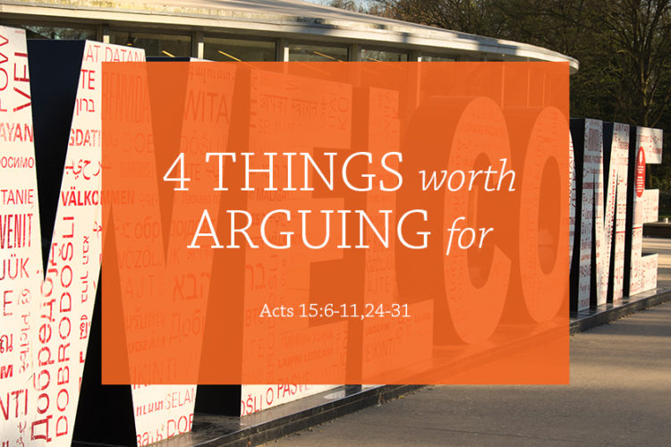4 Things Worth Arguing For