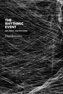 Eleni Ikoniadou's latest book 'The Rhythmic Event'