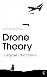 Drone Theory by Grégoire Chamayou