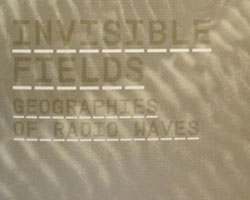 Invisible Fields Exhibition Catalogue