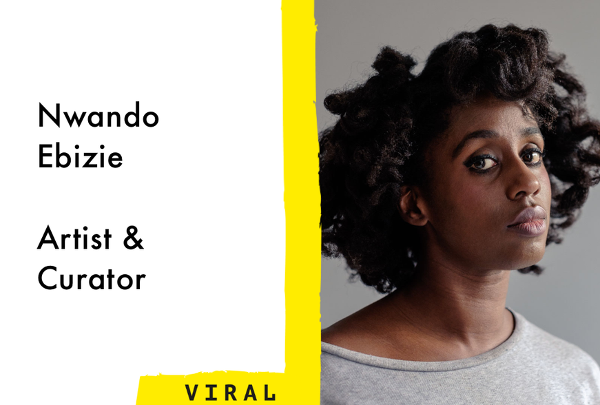 Nwando Ebizie, Artist & Curator