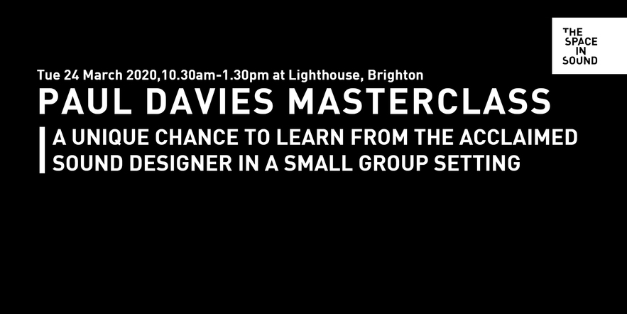 Paul Davies is hosting a Masterclass at Lighthouse