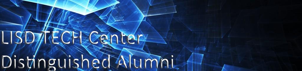 LISD TECH Center Distinguished Alumni Banner*