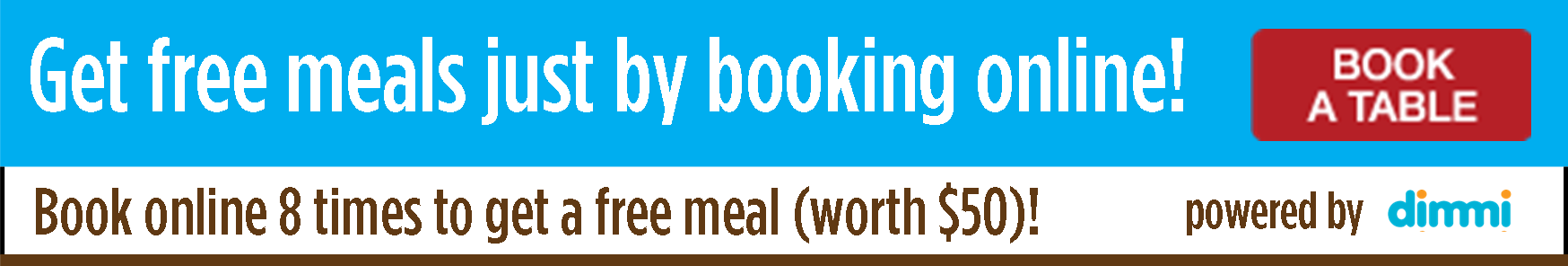 Book 8 times to get a free meal worth $50!  Find out how it works.