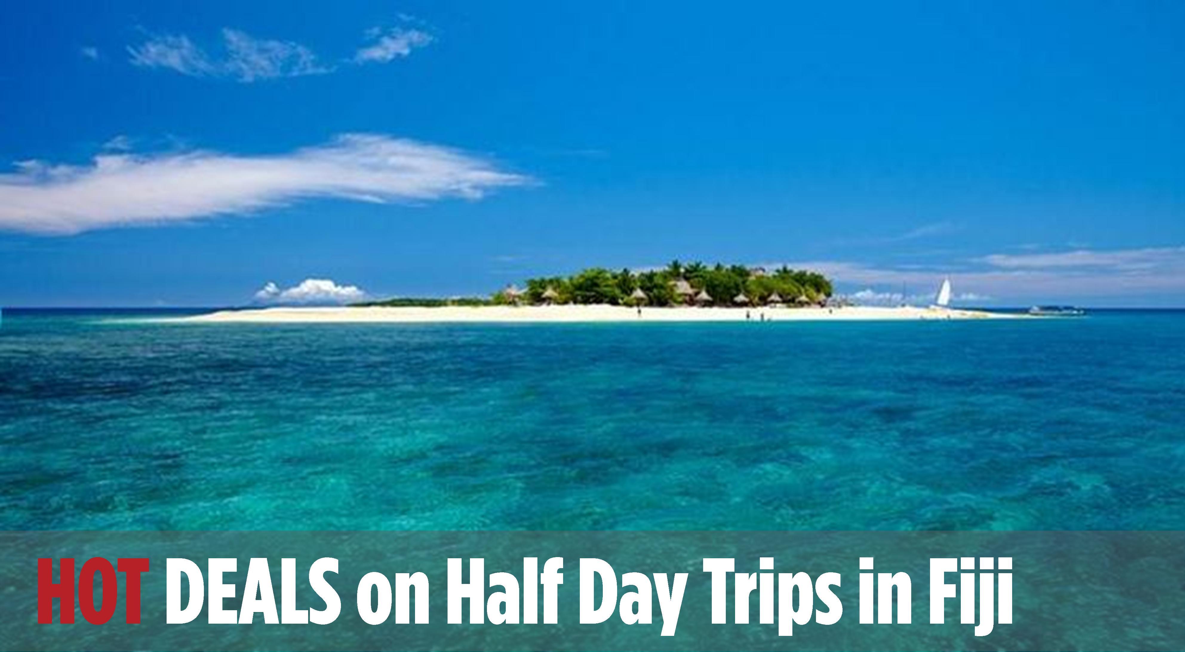 Half Day Trips in Fiji