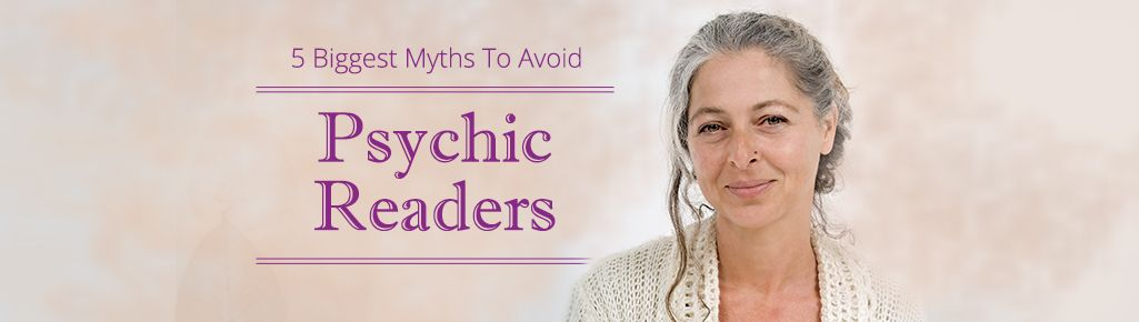 5 False Myths about Psychic Readers