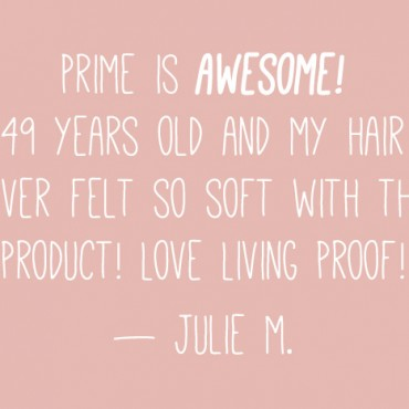 fans love Living Proof prime
