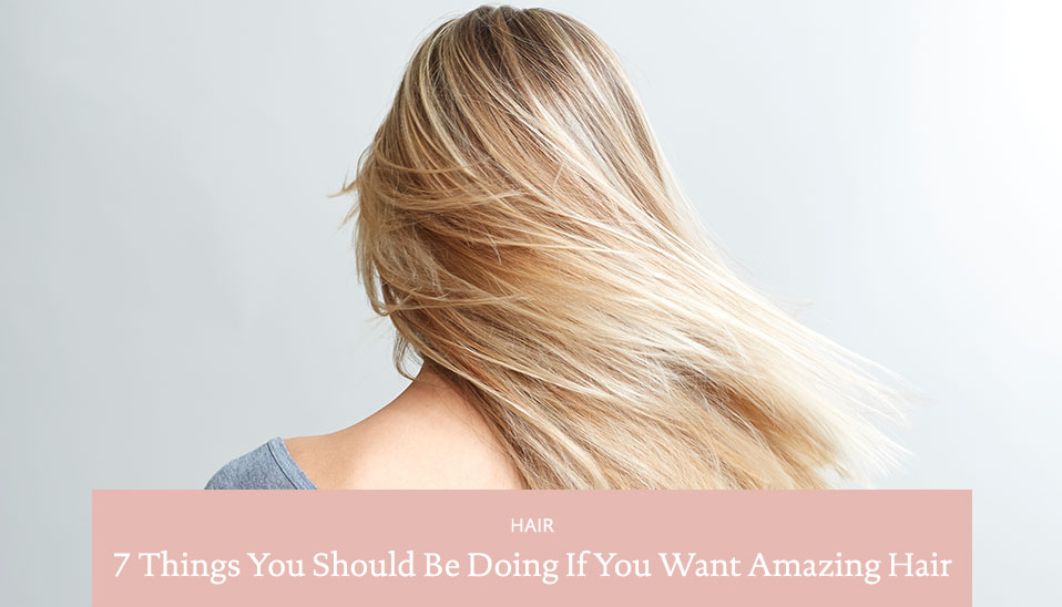 7-Things-Amazing-Hair