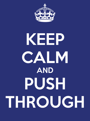 Keep-calm-and-push-through-4