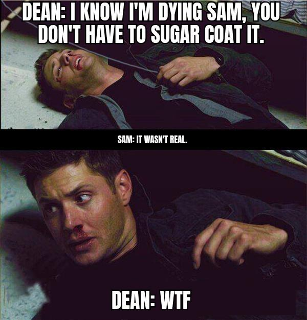 Dean Winchester Oh God Im Dying