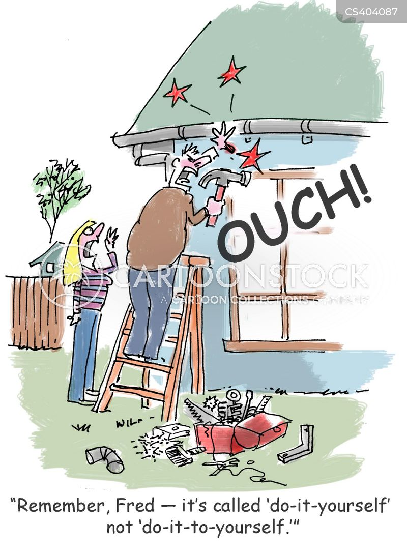 Diy injuries cartoons and comics funny pictures from for Do it yourself home improvement projects