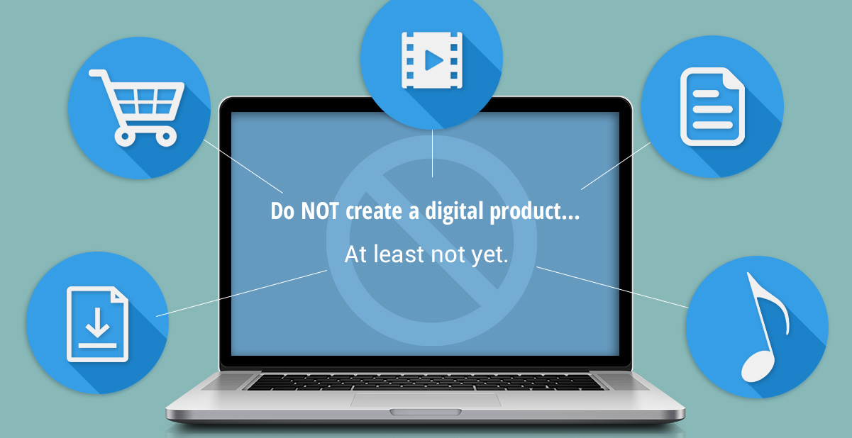 Do NOT create a digital product…