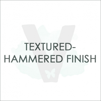 ADD ON'S: Textured - Hammered Finish
