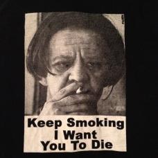 """Keep Smoking I Want You To Die"" Shirt"