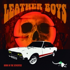 Leather Boys - Born In The Seventies