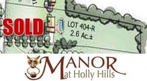 Lot 404 SOLD - Manor at Holly HIlls copy