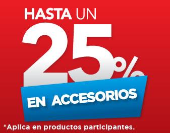 HASTA 25% EN ACCESORIOS