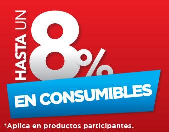 HASTA 8% EN CONSUMIBLES