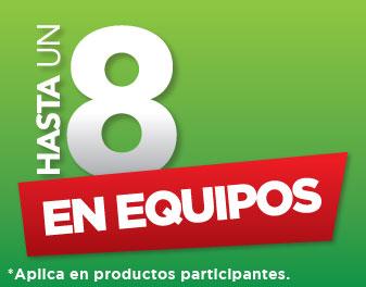 HASTA 8% EN EQUIPOS