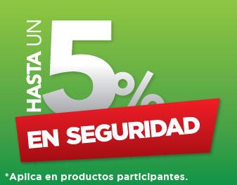 HASTA 5% EN SEGURIDAD
