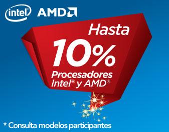 HASTA 10% EN PROCESADORES INTEL Y AMD