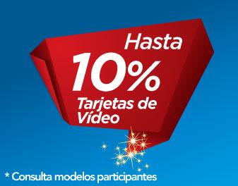 HASTA 10% EN TARJETAS DE VÍDEO