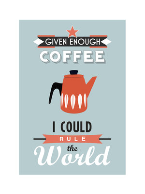 Given Enough Coffee 2 by Of Life and Lemons - print