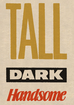 Tall, Dark and Handsome by Vintage by Hemingway - print