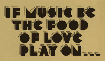 If Music Be The Food Of Love Play On… by Vintage by Hemingway - print