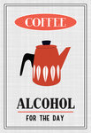 Coffee, Alcohol for the Day by Of Life and Lemons - print
