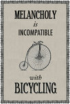 Melancholy is Incompatible with Bicycling by Of Life and Lemons - print