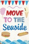 Move to the Seaside! Poster Art Print by Karin Akesson