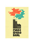Make Ideas Real by Dale Edwin Murray - print