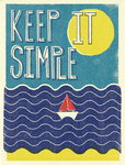 Keep It Simple Poster Art Print by Dale Edwin Murray