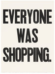 Everyone Was Shopping by Laurie Szujewska - print