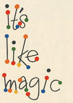 It's Like Magic by Vintage by Hemingway - print