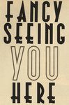 Fancy Seeing You Here by Vintage by Hemingway - print