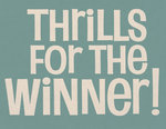 Thrills for The Winner Poster Art Print by Vintage by Hemingway