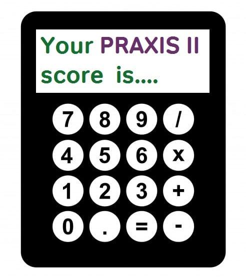 Praxis II scores praxis scores praxis assessment scores