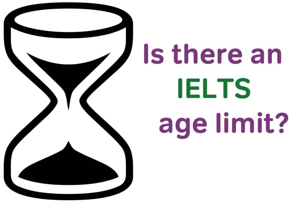 is there an IELTS exam age limit?
