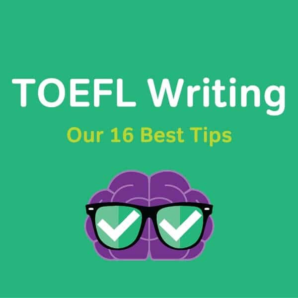 toefl writing tips Need to get a high score on your toefl test confused about the integrated writing assignment ill give you my tips and strategies to succeed in this section of the toefl.