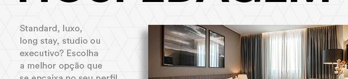 Confira as opções de hospegadem - Standard, luxo, long stay, studio ou executivo? Escolha a melhor opção que se encaixa no seu perfil. Reservar >