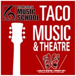 """TACO"" MUSIC & THEATRE – free performances on Thurs. May 5th!"