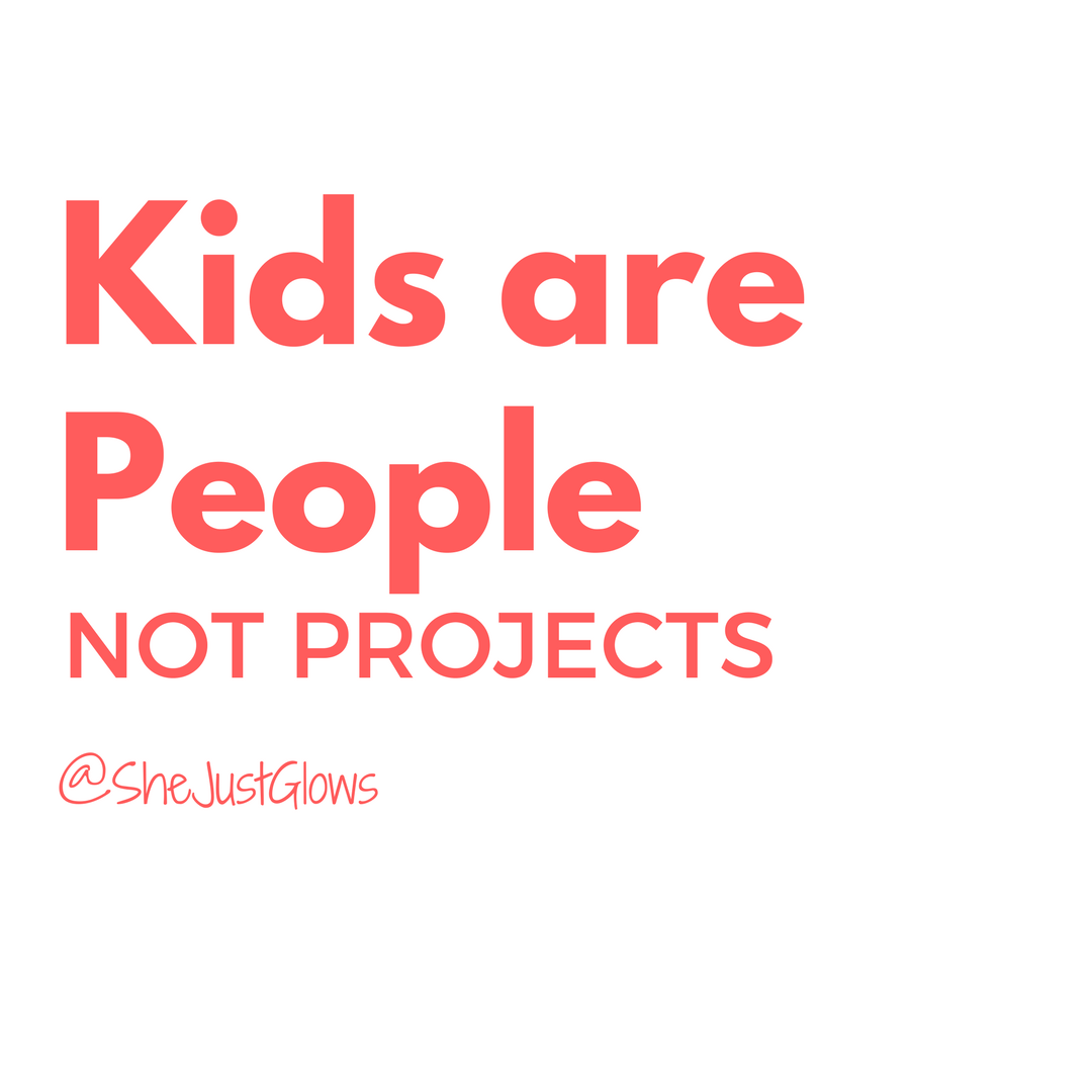 Stop Making Your Kids a Project SheJustGlows.com